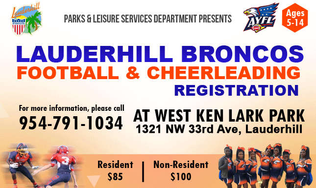 Broncos Cheerleading & Football Registration at West Ken Lark Park. For more information, please call 954-791-1034.