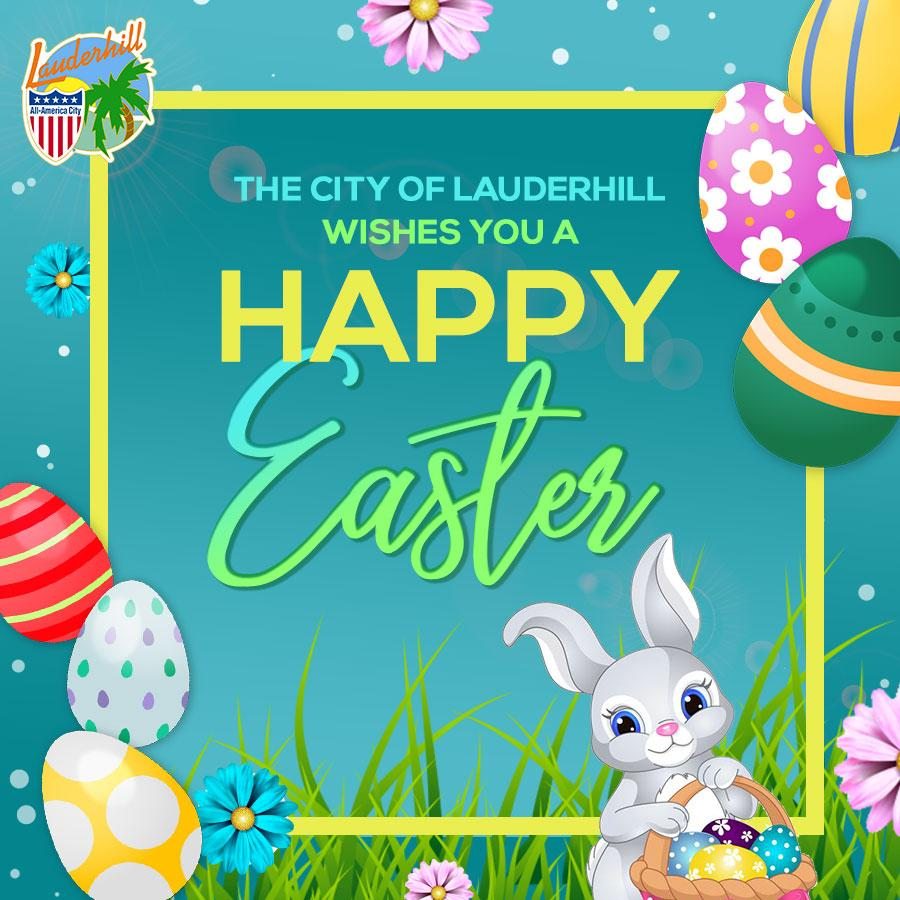 The City of Lauderhill Wishes You a Happy Easter