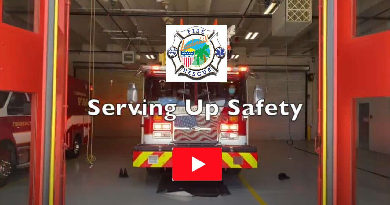 Lauderhill Fire Department - Serving Up Safety